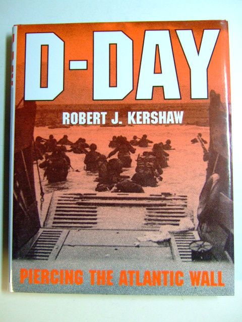 Photo of D-DAY PIERCING THE ATLANTIC WALL written by Kershaw, Robert J. published by Ian Allan (STOCK CODE: 1802703)  for sale by Stella & Rose's Books