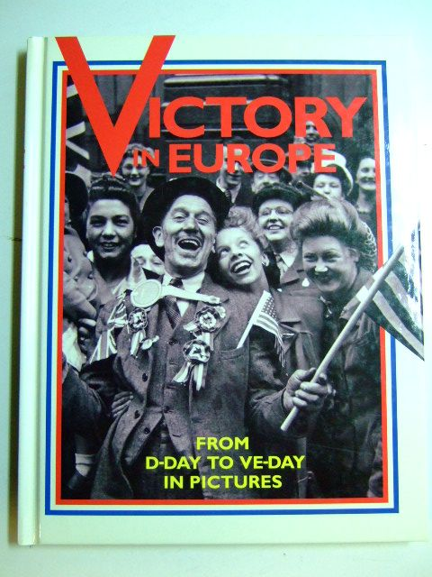 Photo of VICTORY IN EUROPE written by Bishop, Chris published by Chancellor Press (STOCK CODE: 1802704)  for sale by Stella & Rose's Books