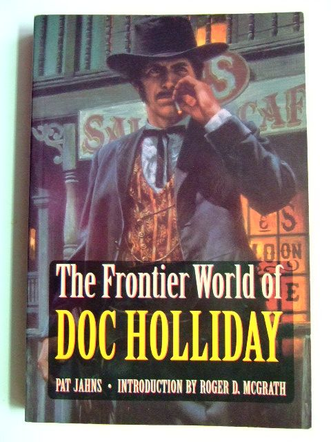 Photo of THE FRONTIER WORLD OF DOC HOLLIDAY written by Jahns, Pat published by University of Nebraska (STOCK CODE: 1802784)  for sale by Stella & Rose's Books
