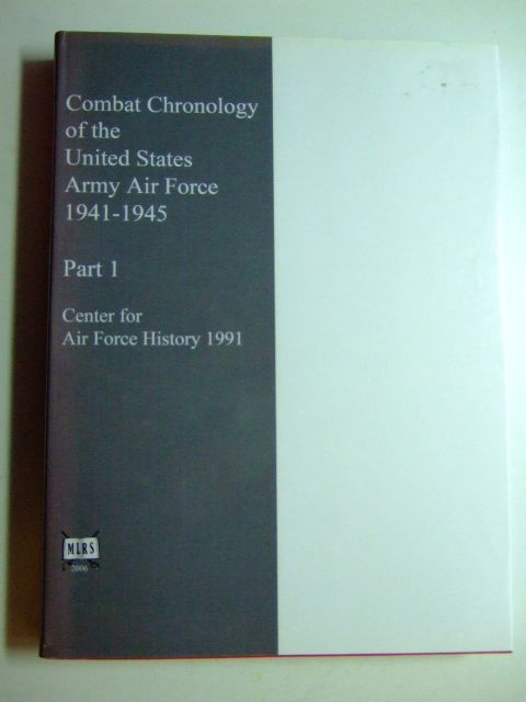 Photo of COMBAT CHRONOLOGY 1941-1945 PART I TO END MAY 1944 written by Carter, Kit C.<br />Mueller, Robert published by Military Library Research Service Ltd., Center For Air Force History (STOCK CODE: 1802789)  for sale by Stella & Rose's Books