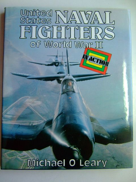 Photo of UNITED STATES NAVAL FIGHTERS OF WORLD WAR II IN ACTION written by O'Leary, Michael illustrated by Batchelor, John published by Blandford Press (STOCK CODE: 1802886)  for sale by Stella & Rose's Books