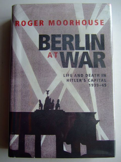 Photo of BERLIN AT WAR written by Moorhouse, Robert published by The Bodley Head (STOCK CODE: 1803430)  for sale by Stella & Rose's Books