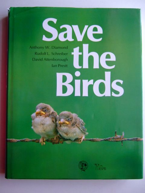 Photo of SAVE THE BIRDS written by Diamond, Anthony W.<br />Schrieber, Rudolf L.<br />Attenborough, David<br />Prestt, Ian published by Cambridge University Press (STOCK CODE: 1803752)  for sale by Stella & Rose's Books