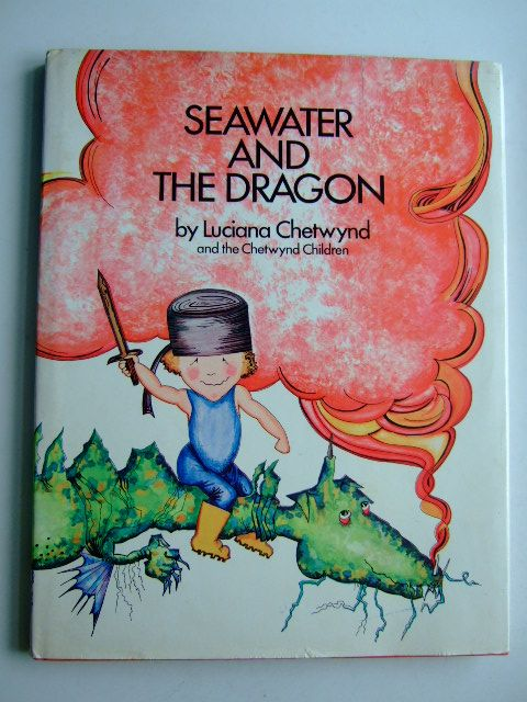 Photo of SEAWATER AND THE DRAGON written by Chetwynd, Luciana<br />Chetwynd Children,  illustrated by Chetwynd, Luciana published by Roger Schlesinger (STOCK CODE: 1803923)  for sale by Stella & Rose's Books