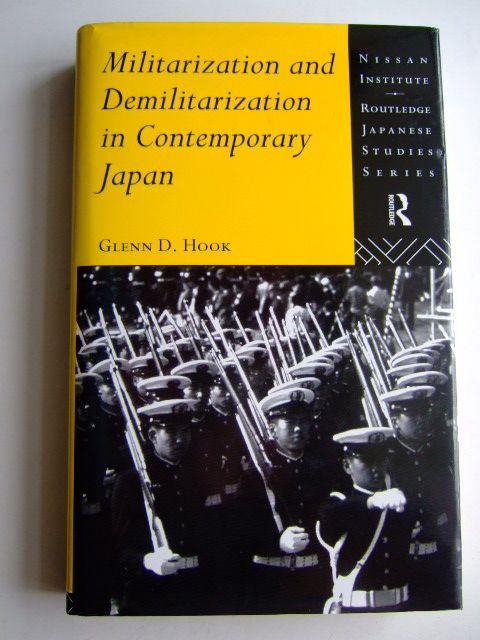 Photo of MILITARIZATION AND DEMILITARIZATION IN CONTEMPORARY JAPAN written by Hook, Glenn D. published by Routledge (STOCK CODE: 1803966)  for sale by Stella & Rose's Books