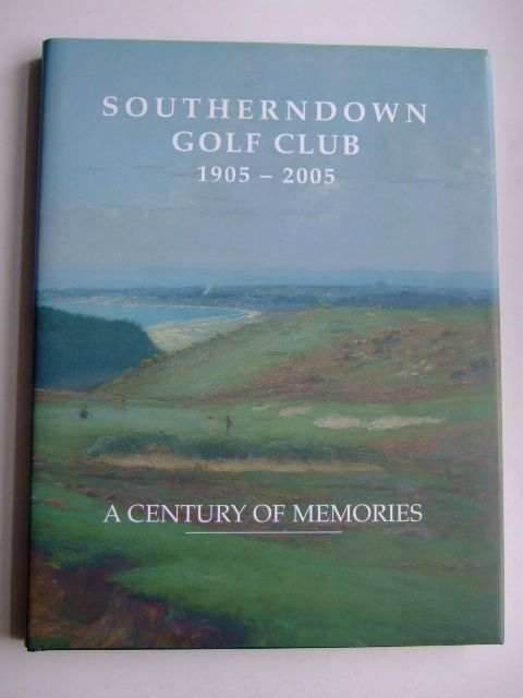 Photo of SOUTHERNDOWN GOLF CLUB 1905-2005 published by Southerndown Golf Club (STOCK CODE: 1804053)  for sale by Stella & Rose's Books