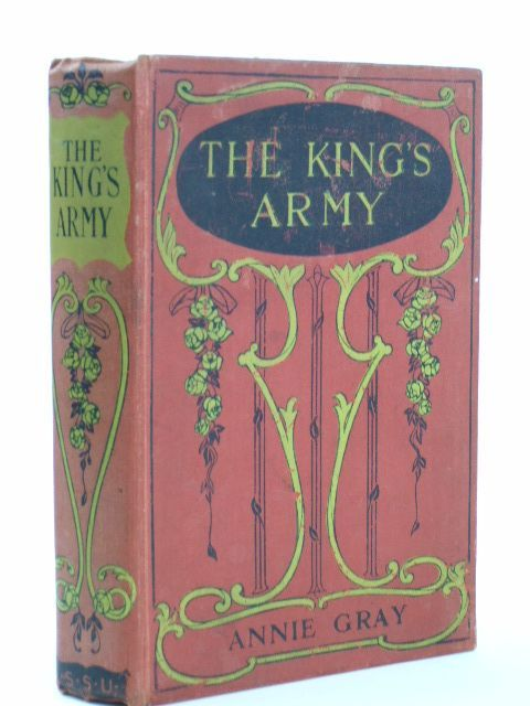 Photo of THE KING'S ARMY written by Gray, Annie published by The Sunday School Union (STOCK CODE: 1804544)  for sale by Stella & Rose's Books