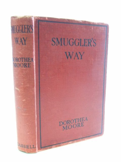 Photo of SMUGGLER'S WAY written by Moore, Dorothea illustrated by Brock, H.M. published by Cassell & Company Ltd (STOCK CODE: 1804583)  for sale by Stella & Rose's Books
