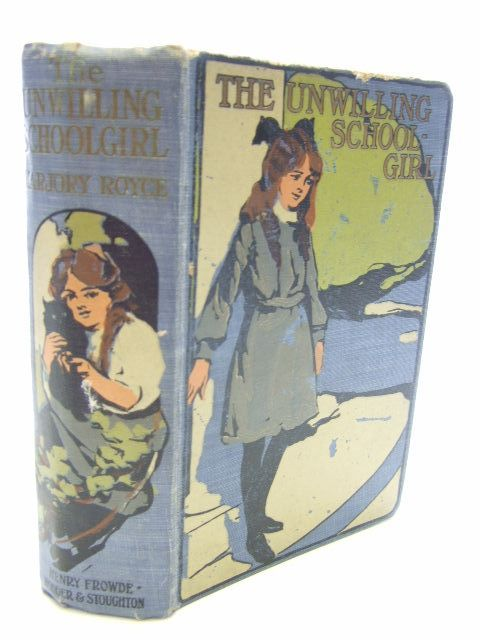 Photo of THE UNWILLING SCHOOLGIRL written by Royce, Marjory illustrated by Durden, James published by Henry Frowde, Hodder & Stoughton (STOCK CODE: 1804692)  for sale by Stella & Rose's Books