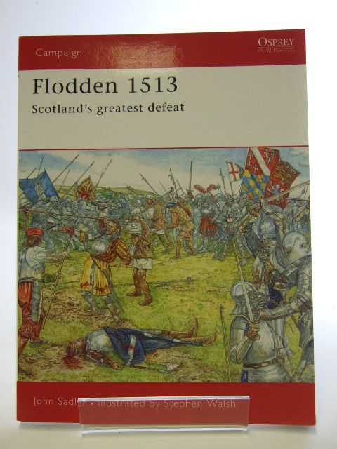 Photo of FLODDEN 1513 SCOTLAND'S GREATEST DEFEAT written by Sadler, John illustrated by Walsh, Stephen published by Osprey Publishing (STOCK CODE: 1804805)  for sale by Stella & Rose's Books
