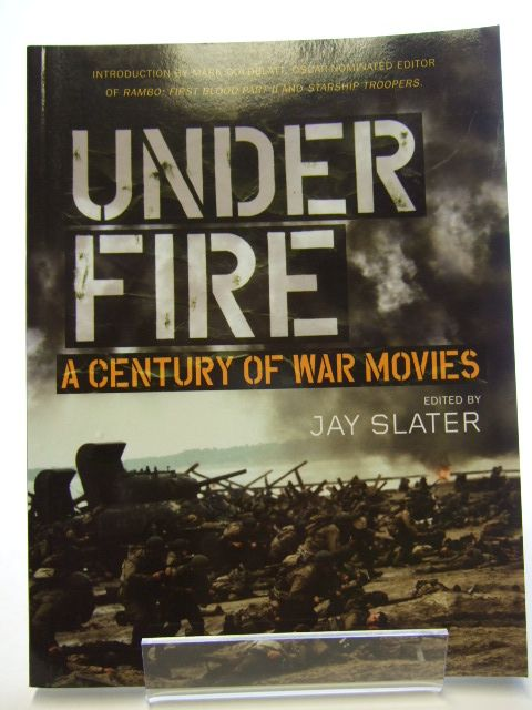 Photo of UNDER FIRE A CENTURY OF WAR MOVIES written by Slater, Jay published by Ian Allan (STOCK CODE: 1804808)  for sale by Stella & Rose's Books