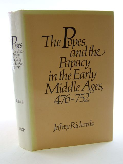 Photo of THE POPES AND THE PAPACY IN THE EARLY MIDDLE AGES 476-752 written by Richards, Jeffrey published by Routledge & Kegan Paul (STOCK CODE: 1805070)  for sale by Stella & Rose's Books