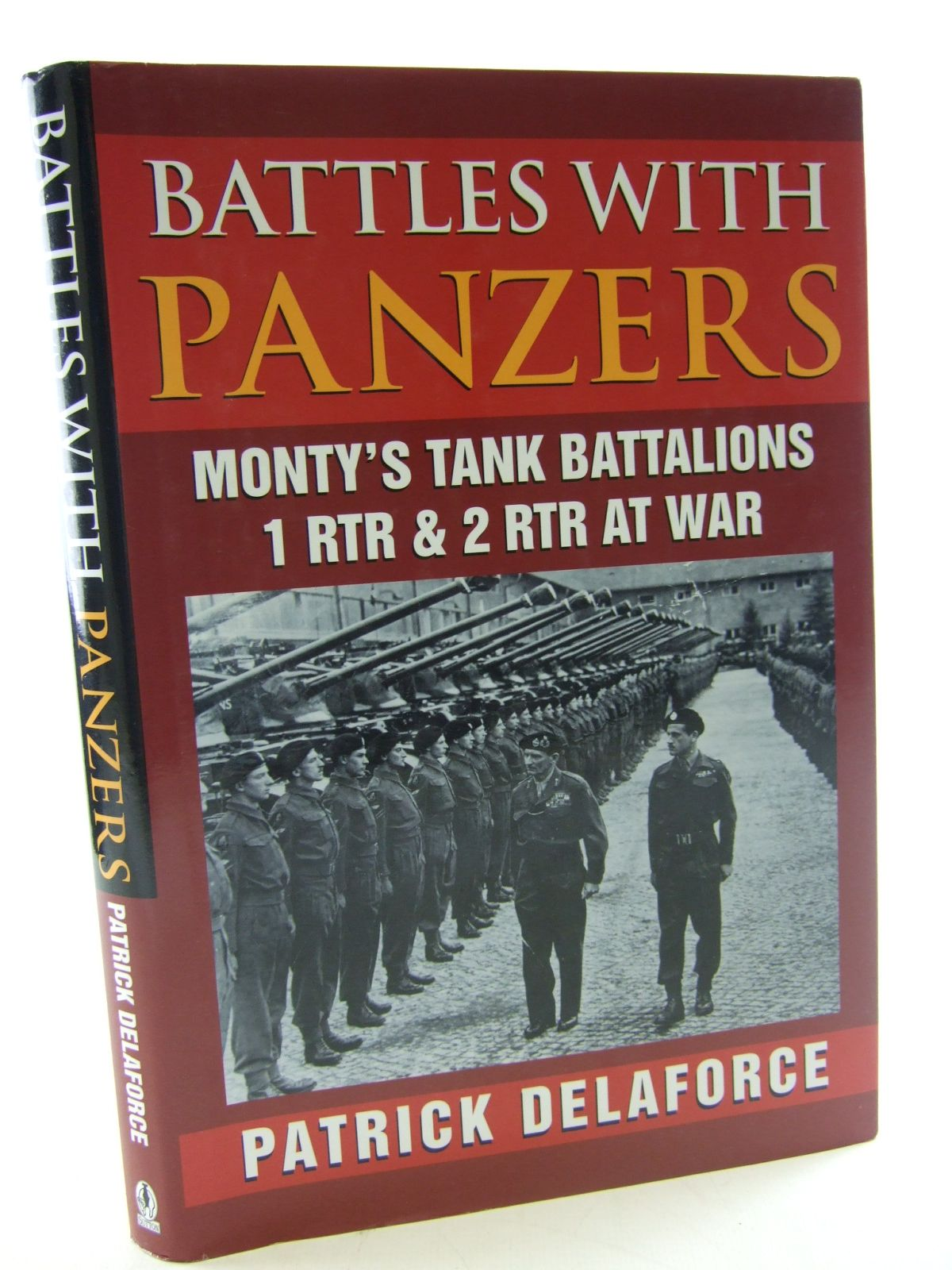 Photo of BATTLES WITH PANZERS MONTY'S TANK BATTALIONS 1RTR & 2 RTR AT WAR written by Delaforce, Patrick published by Sutton Publishing (STOCK CODE: 1805287)  for sale by Stella & Rose's Books