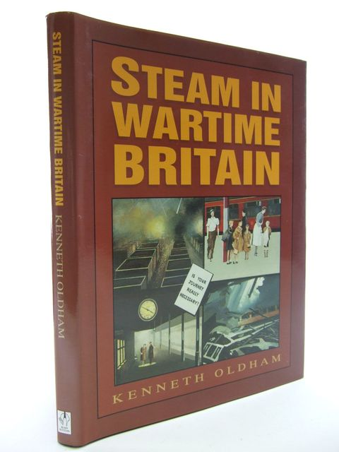 Photo of STEAM IN WARTIME BRITAIN written by Oldham, Kenneth published by Alan Sutton (STOCK CODE: 1805323)  for sale by Stella & Rose's Books