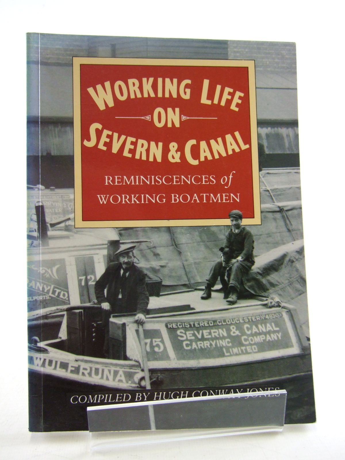 Photo of WORKING LIFE ON SEVERN & CANAL written by Conway-Jones, Hugh published by Alan Sutton (STOCK CODE: 1805457)  for sale by Stella & Rose's Books