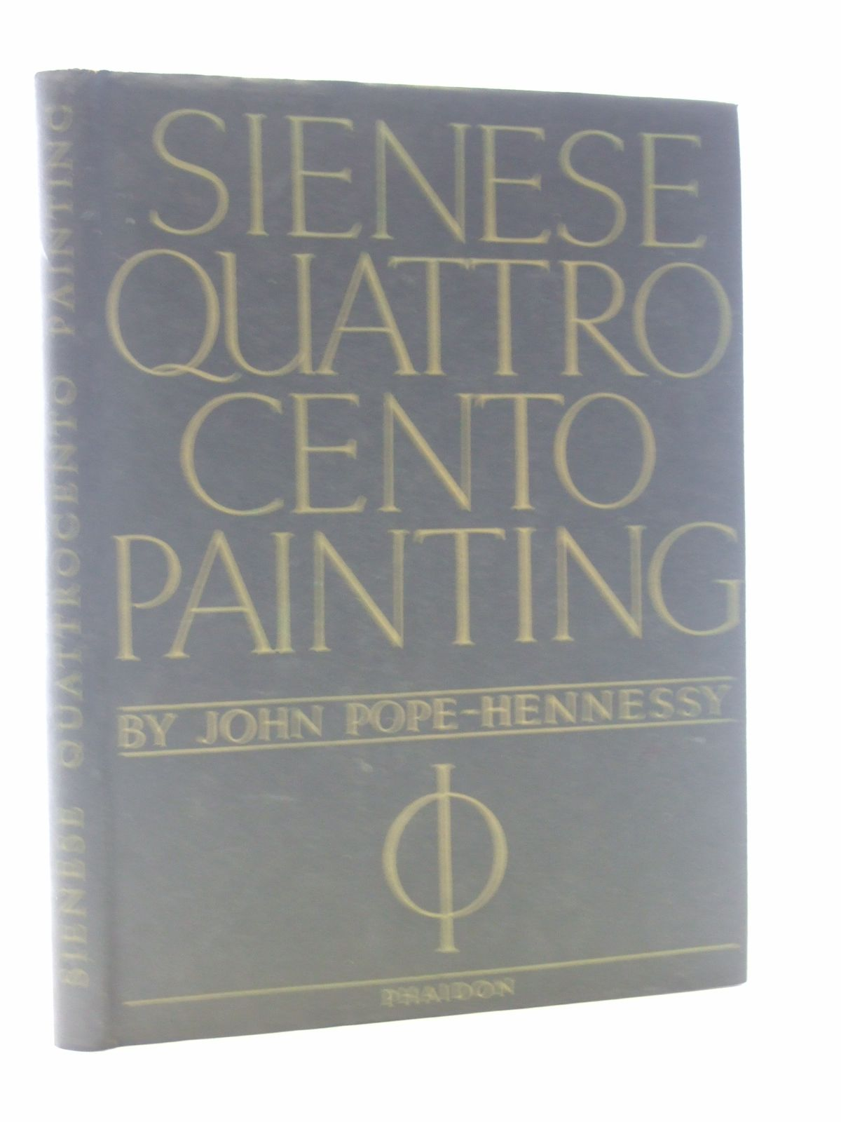 Photo of SIENESE QUATTROCENTO PAINTING written by Pope-Hennessy, John published by Phaidon Press Ltd. (STOCK CODE: 1805904)  for sale by Stella & Rose's Books