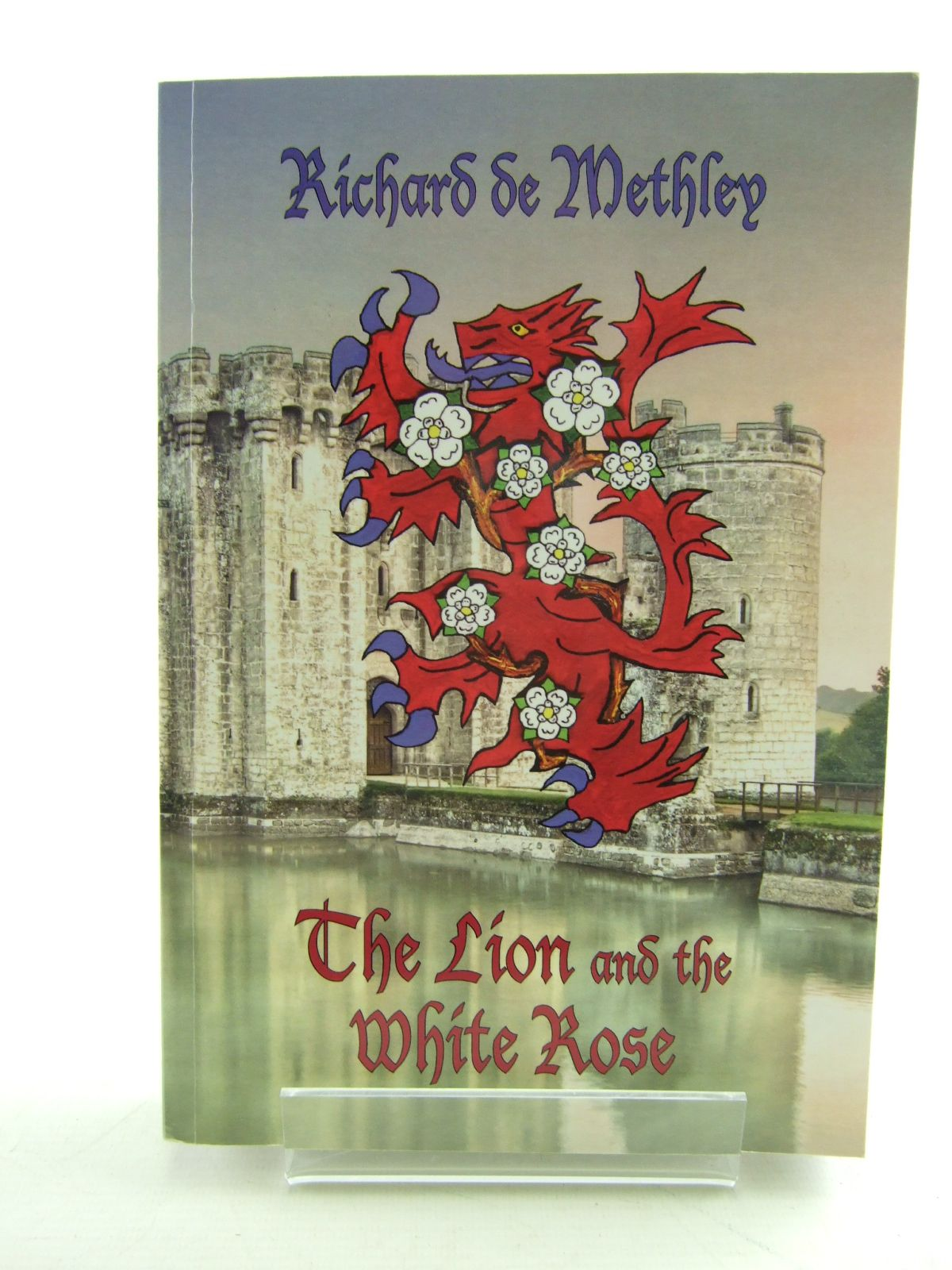 Photo of THE LION AND THE WHITE ROSE written by De Methley, Richard published by White Boar Publishing (STOCK CODE: 1805976)  for sale by Stella & Rose's Books
