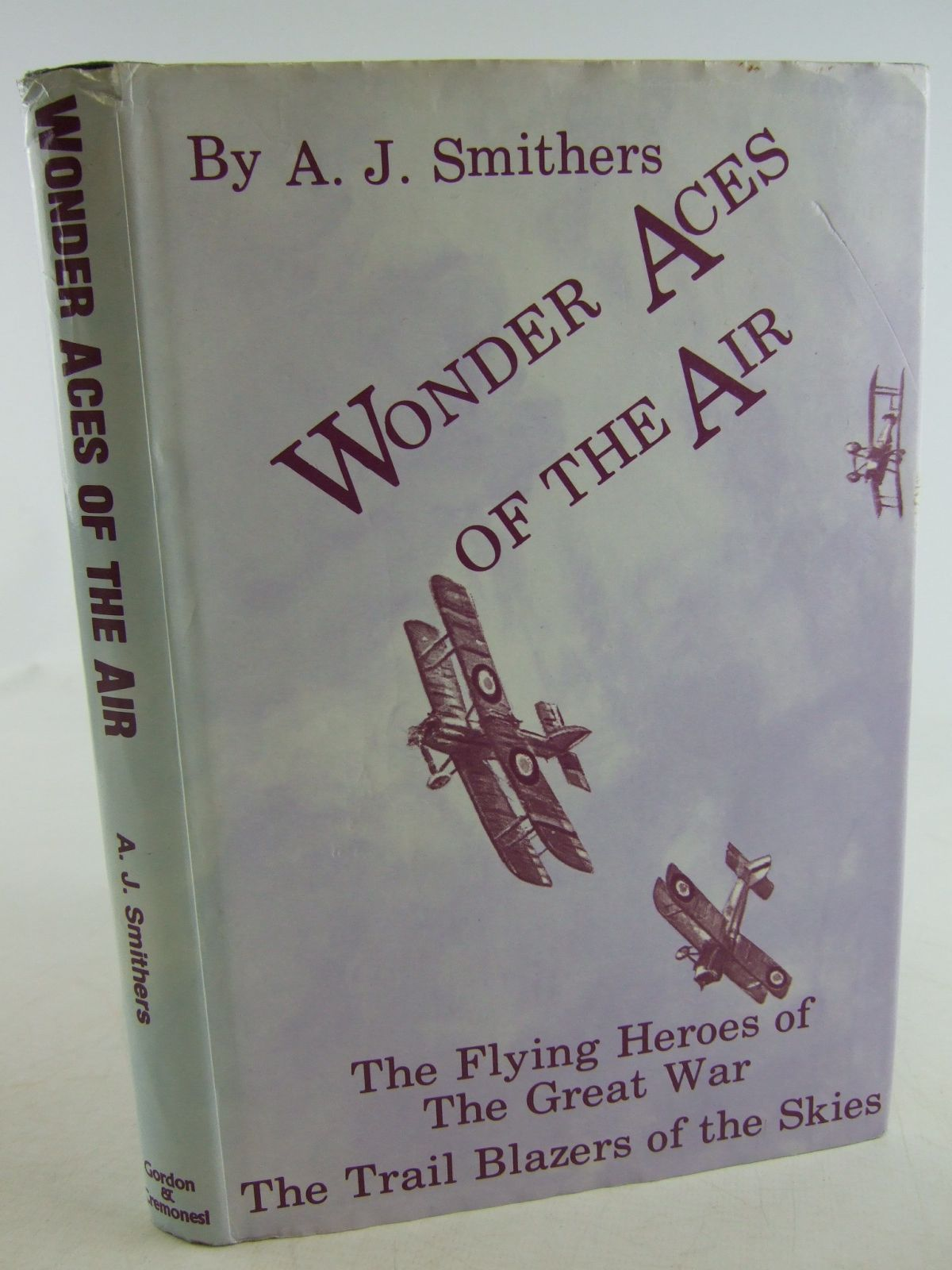 Photo of WONDER ACES OF THE AIR written by Smithers, A.J. published by Gordon & Cremonesi (STOCK CODE: 1806621)  for sale by Stella & Rose's Books