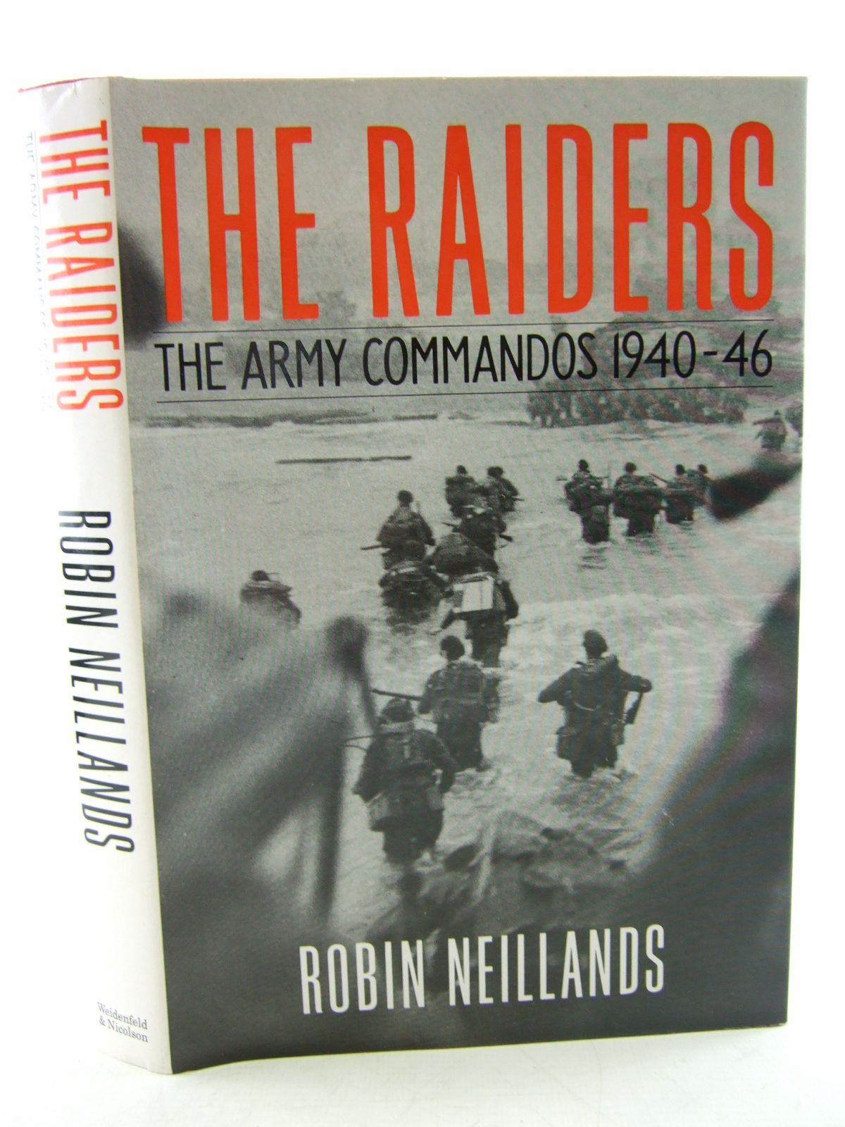 Photo of THE RAIDERS THE ARMY COMMANDOS 1940-1946 written by Neillands, Robin published by Weidenfeld and Nicolson (STOCK CODE: 1806743)  for sale by Stella & Rose's Books