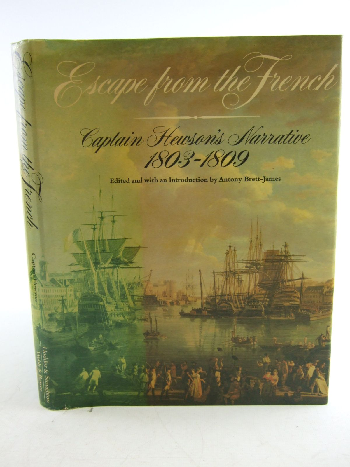 Photo of ESCAPE FROM THE FRENCH CAPTAIN HEWSON'S NARRATIVE (1803-1809) written by Hewson, Maurice<br />Brett-James, Antony published by Hodder & Stoughton (STOCK CODE: 1806968)  for sale by Stella & Rose's Books