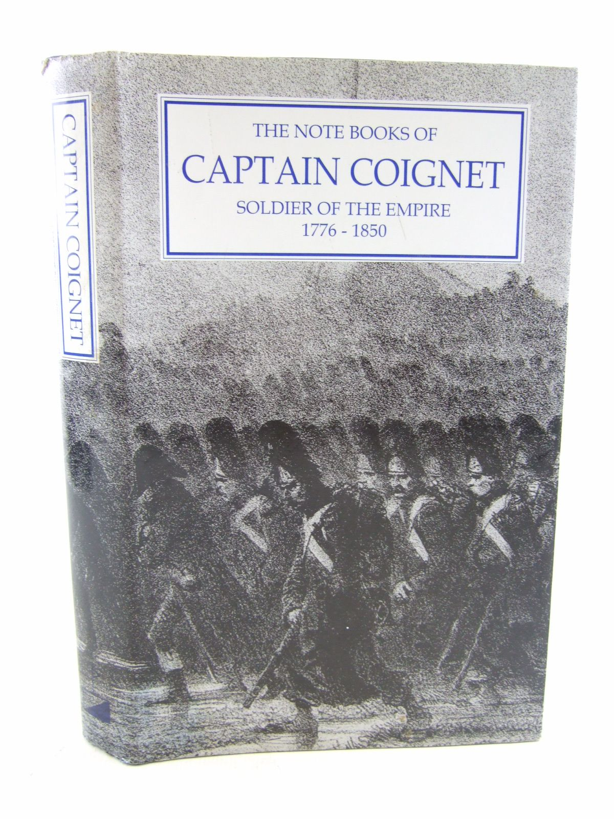 Photo of THE NOTE-BOOKS OF CAPTAIN COIGNET SOLDIER OF THE EMPIRE 1776-1850 written by Coignet, Jean-Roch<br />Larchey, Loredan published by Worley Publications (STOCK CODE: 1806971)  for sale by Stella & Rose's Books