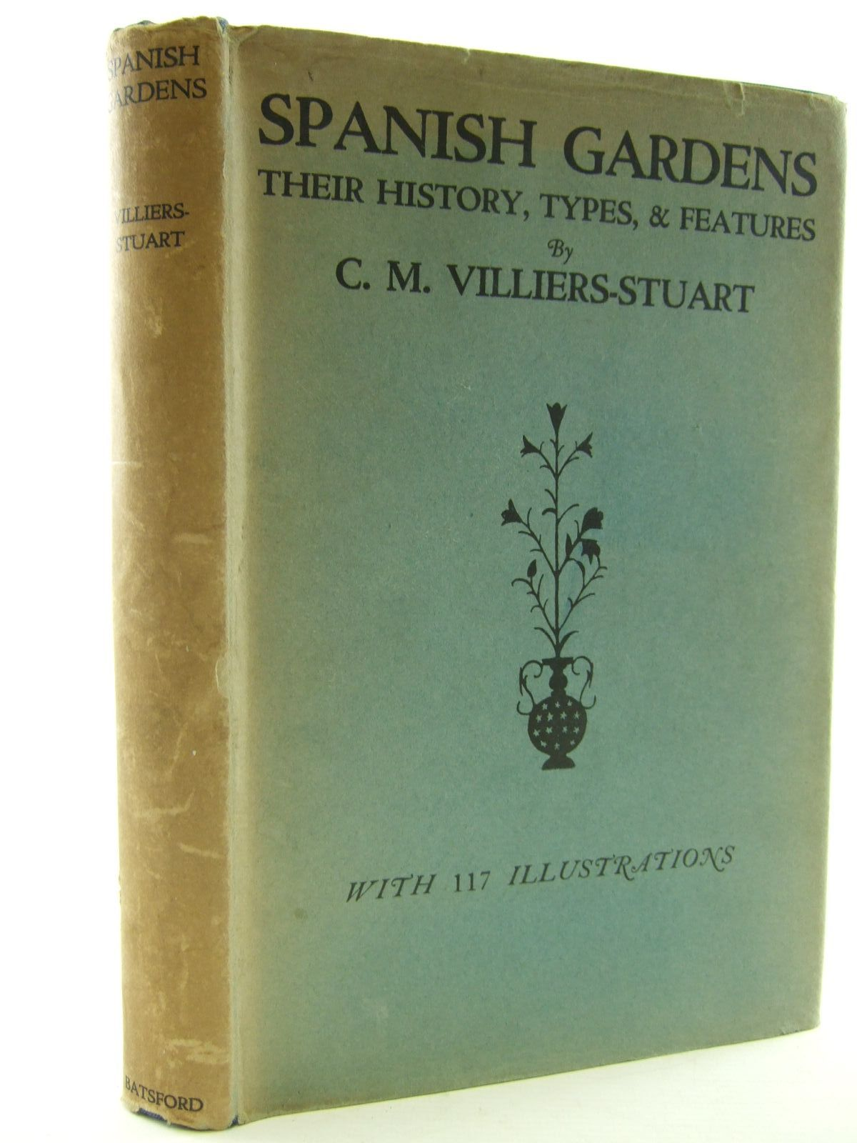 Photo of SPANISH GARDENS THEIR HISTORY, TYPES, AND FEATURES written by Villiers-Stuart, C.M. published by B.T. Batsford Ltd. (STOCK CODE: 1806989)  for sale by Stella & Rose's Books