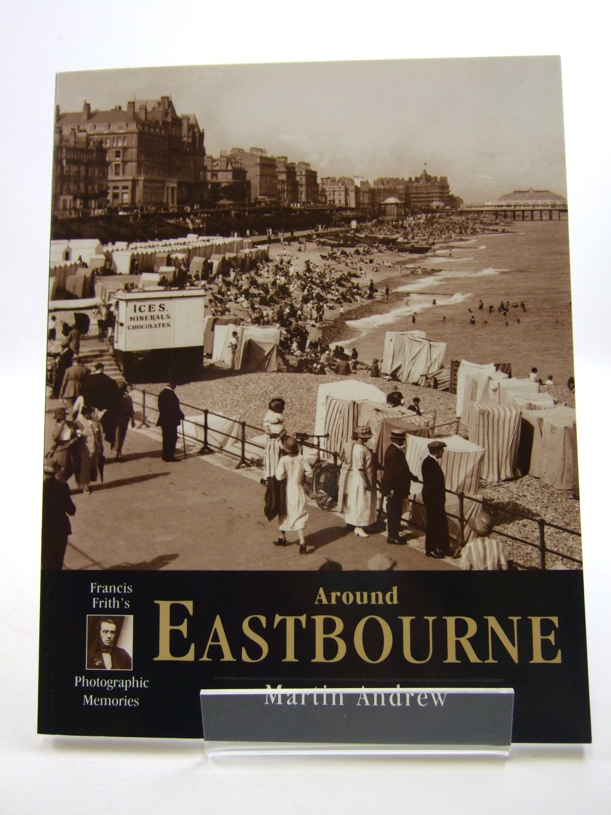 Photo of FRANCIS FRITH'S AROUND EASTBOURNE written by Andrew, Martin published by Frith Book Company (STOCK CODE: 1807136)  for sale by Stella & Rose's Books