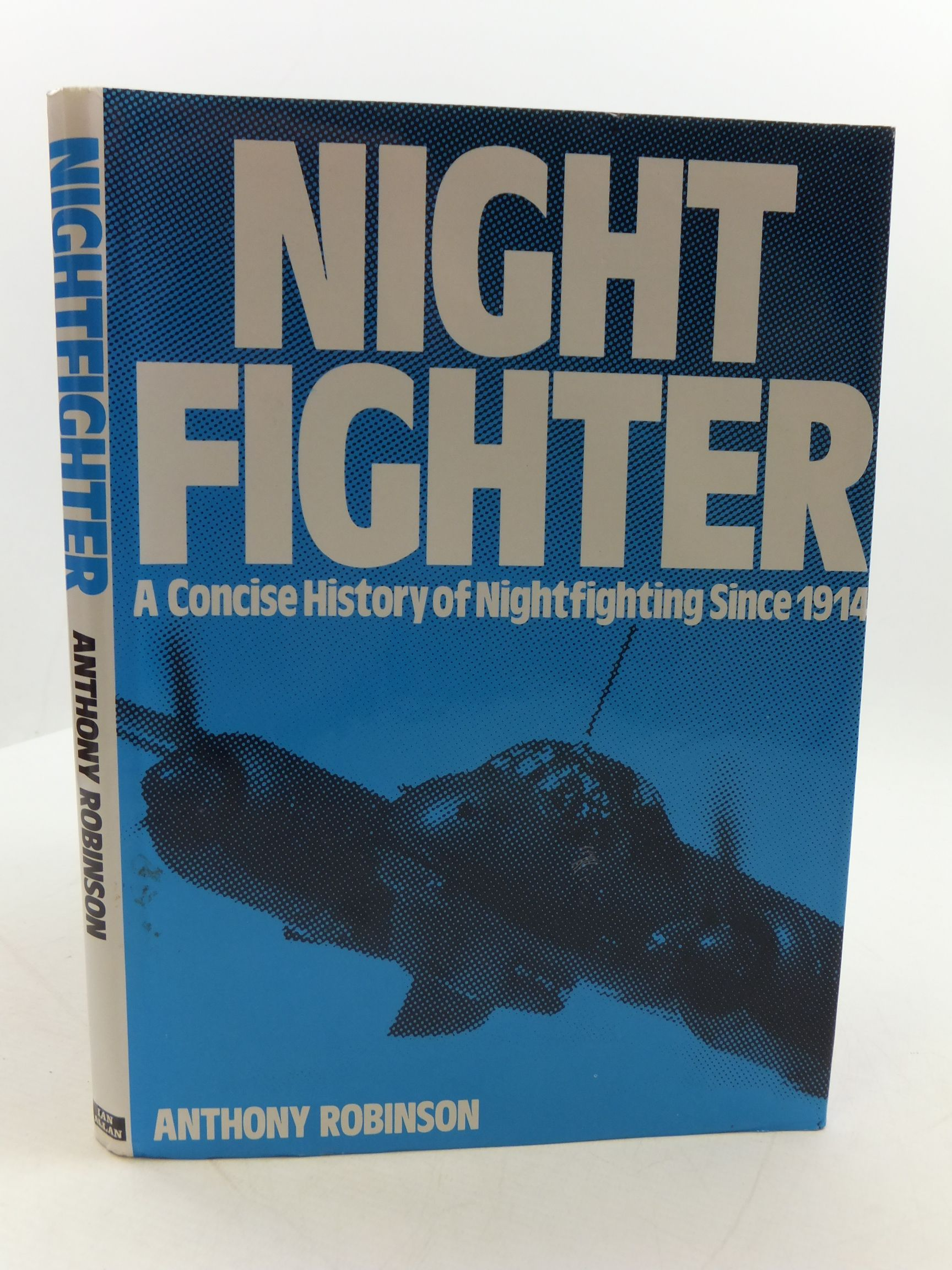 Photo of NIGHTFIGHTER A CONCISE HISTORY OF NIGHTFIGHTING SINCE 1914 written by Robinson, Anthony published by Ian Allan Ltd. (STOCK CODE: 1807266)  for sale by Stella & Rose's Books
