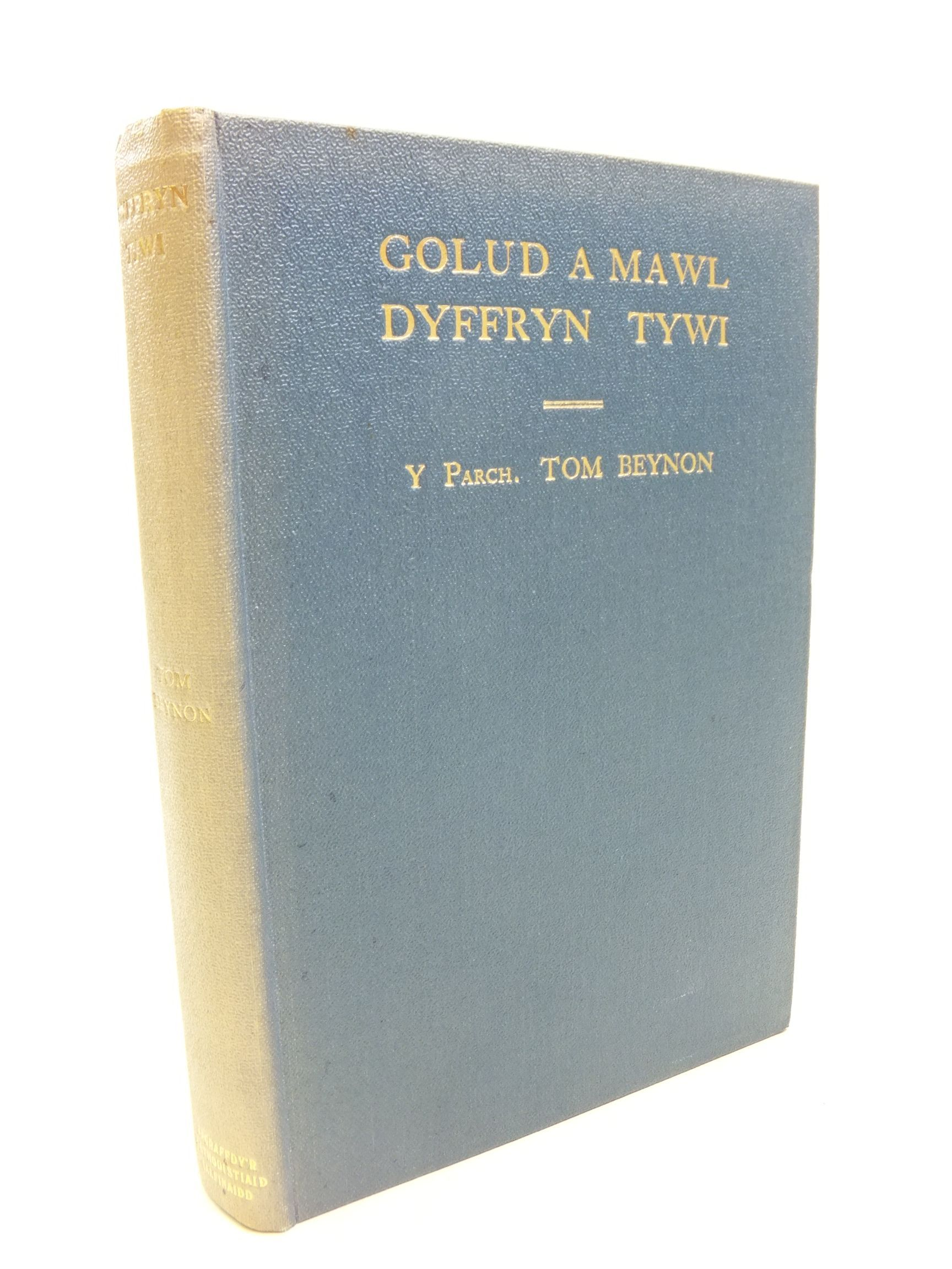 Photo of GOLUD A MAWL DYFFRYN TYWI written by Beynon, Tom<br />Griffiths, Peter Hughes published by Argraffdy'R Methodistiaid Calfinaidd (STOCK CODE: 1807341)  for sale by Stella & Rose's Books