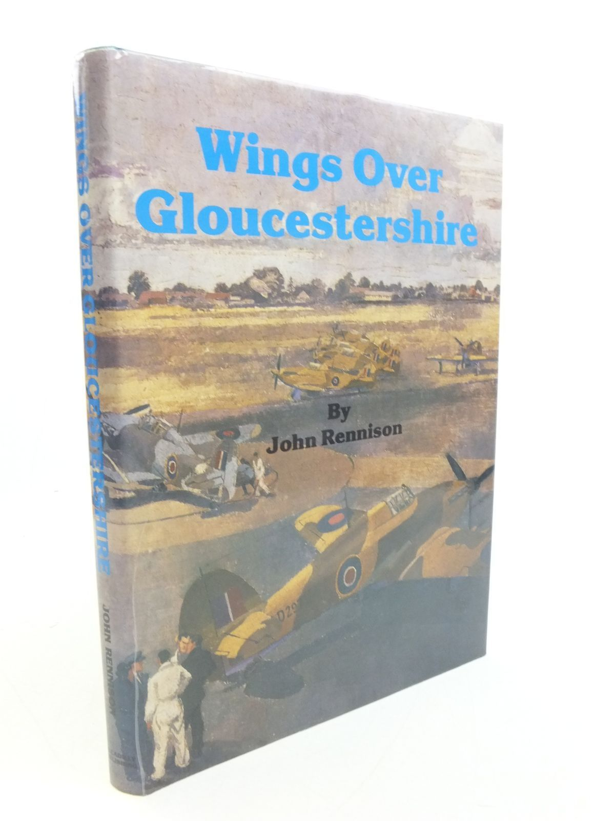Photo of WINGS OVER GLOUCESTERSHIRE written by Rennison, John published by Piccadilly Publishing (STOCK CODE: 1807447)  for sale by Stella & Rose's Books