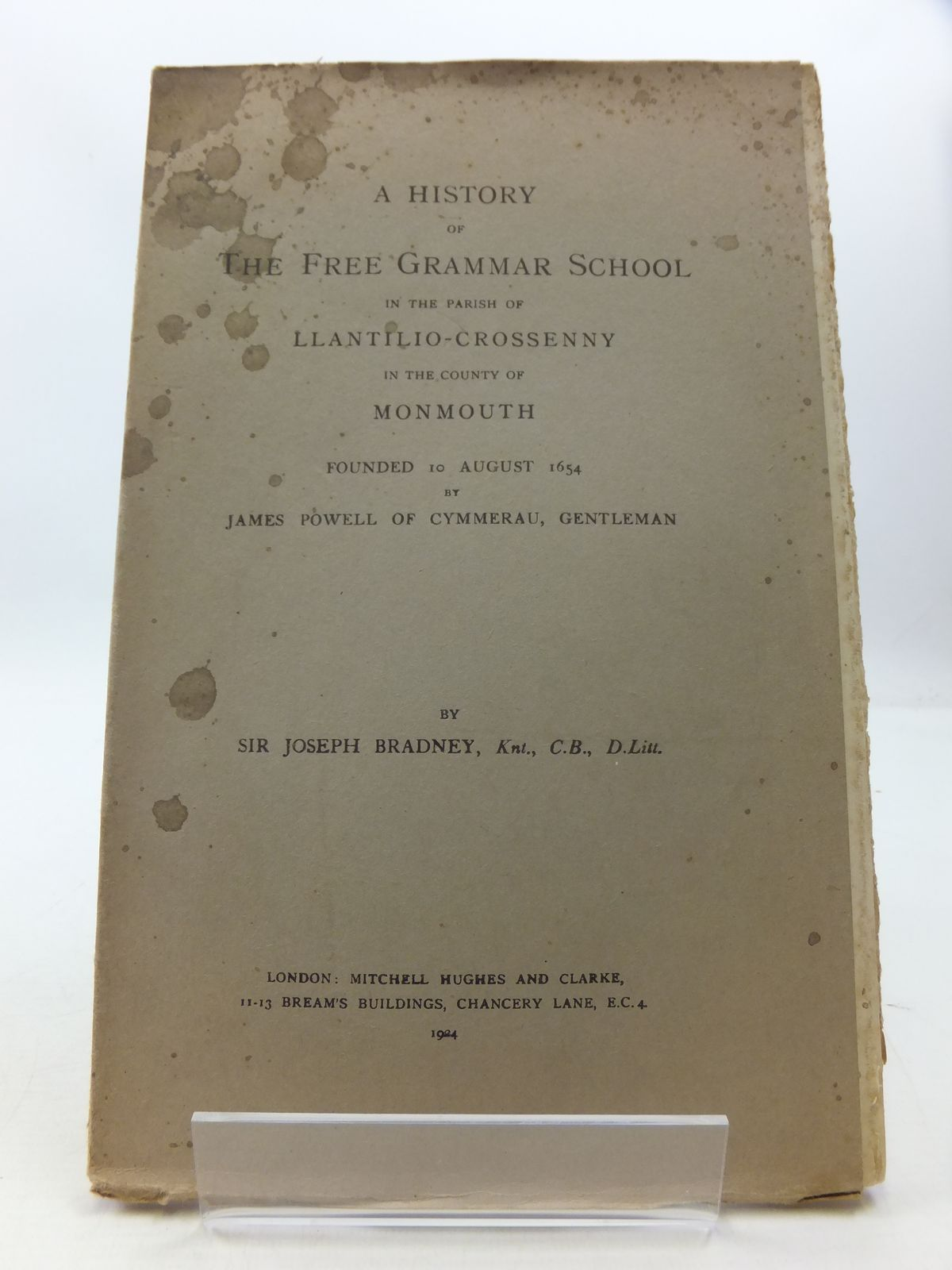Photo of A HISTORY OF THE FREE GRAMMAR SCHOOL IN THE PARISH OF LLANTILIO-CROSSENNY IN THE COUNTY OF MONMOUTH written by Bradney, Joseph published by Mitchell Hughes and Clarke (STOCK CODE: 1807551)  for sale by Stella & Rose's Books