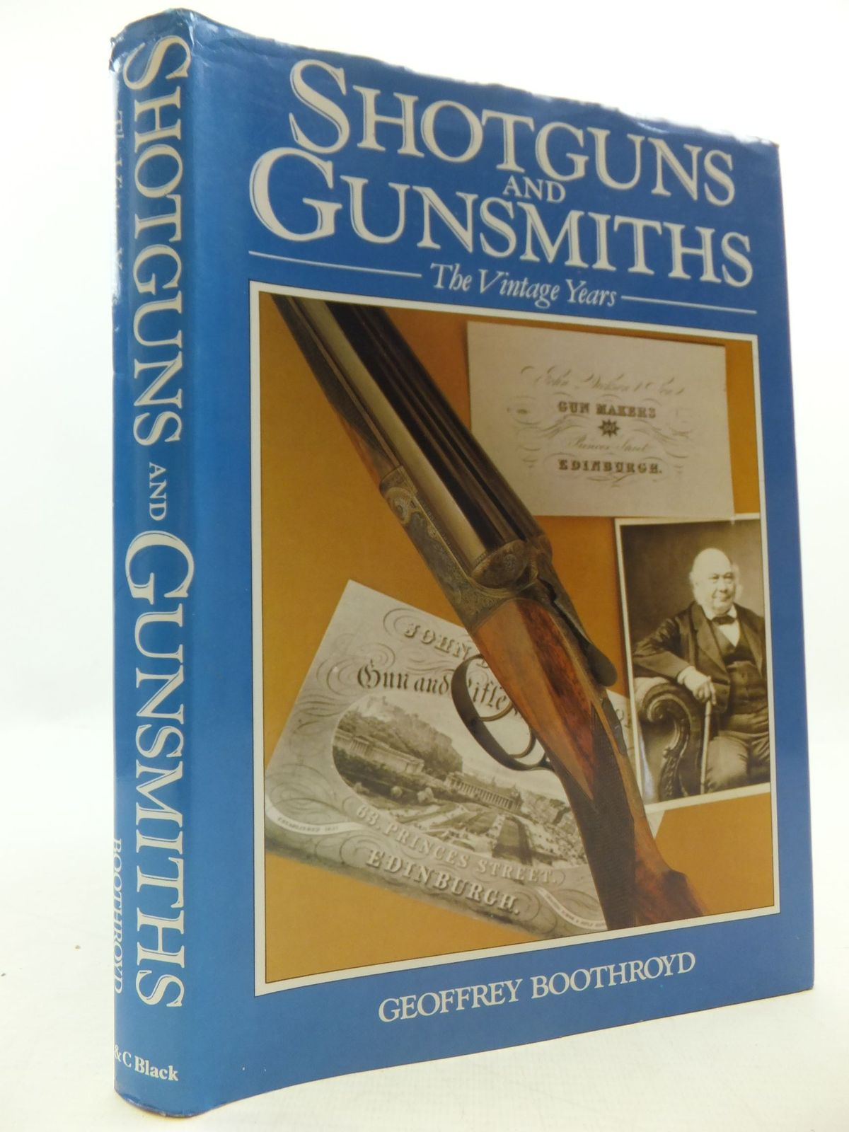 Photo of SHOTGUNS AND GUNSMITHS: THE VINTAGE YEARS written by Boothroyd, Geoffrey published by A. & C. Black (STOCK CODE: 1807836)  for sale by Stella & Rose's Books