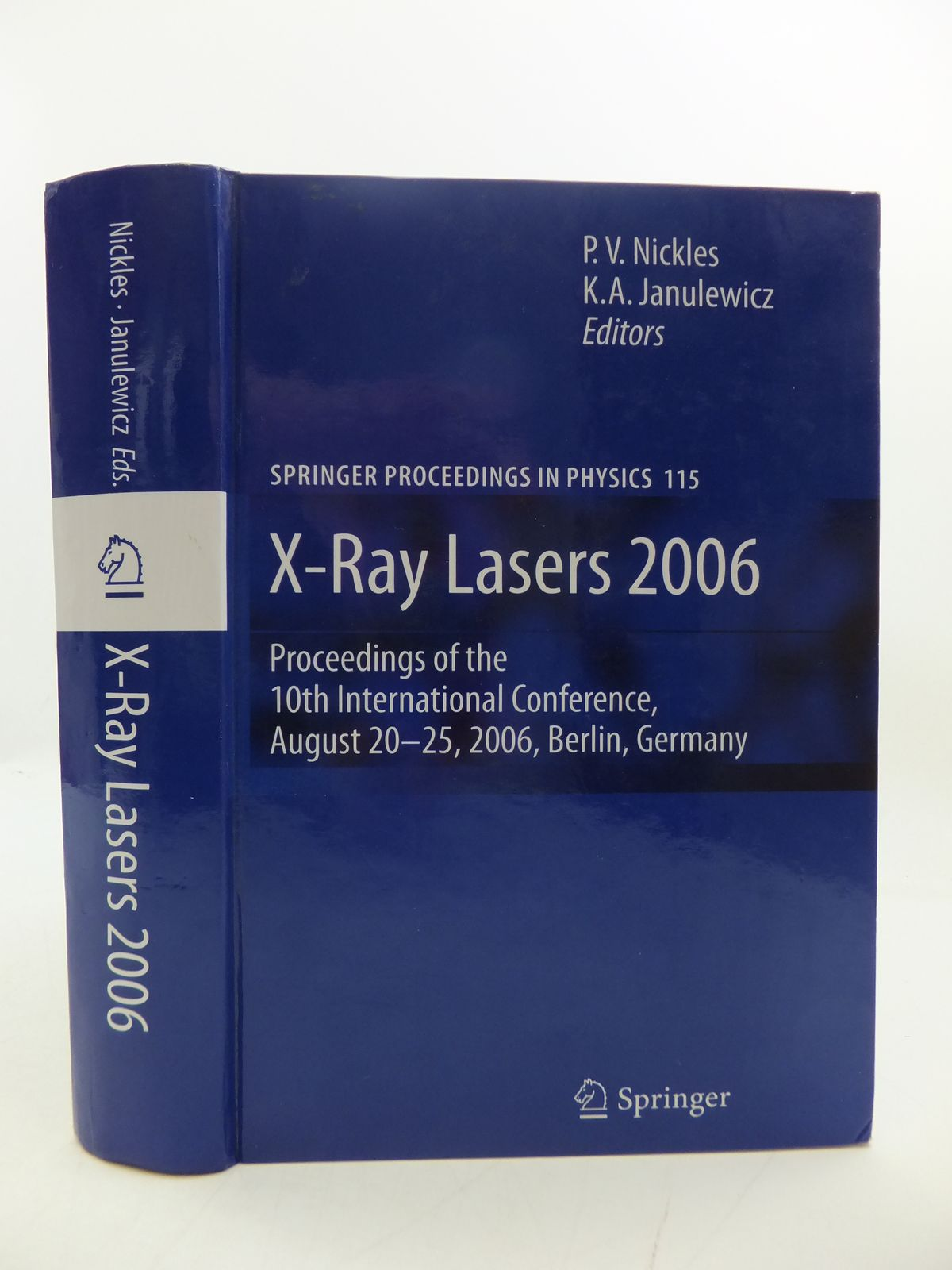 Photo of X-RAY LASERS 2006: PROCEEDINGS OF THE 10TH INTERNATIONAL CONFERENCE, AUGUST 20-25, BERLIN, GERMANY written by Nickles, P.V.<br />Janulewicz, K.A. published by Springer (STOCK CODE: 1808000)  for sale by Stella & Rose's Books