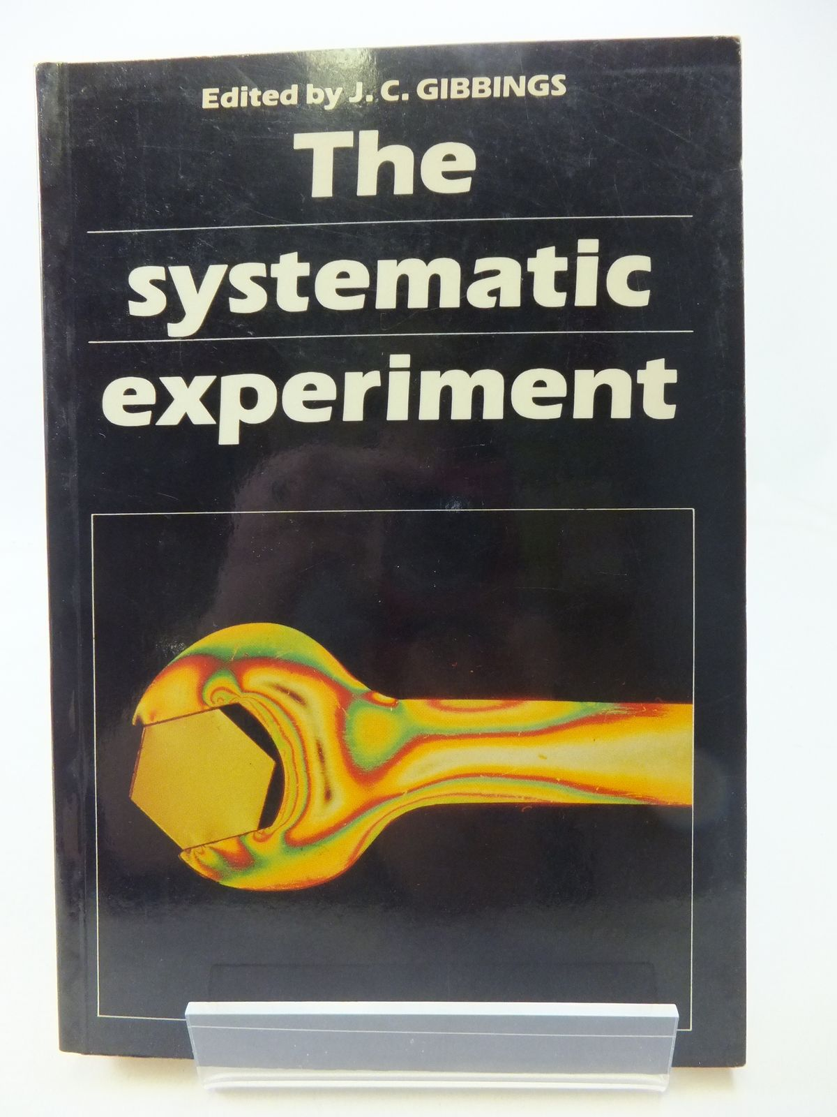 Photo of THE SYSTEMATIC EXPERIMENT: A GUIDE FOR ENGINEERS AND INDUSTRIAL SCIENTISTS written by Gibbings, J.C. published by Cambridge University Press (STOCK CODE: 1808040)  for sale by Stella & Rose's Books