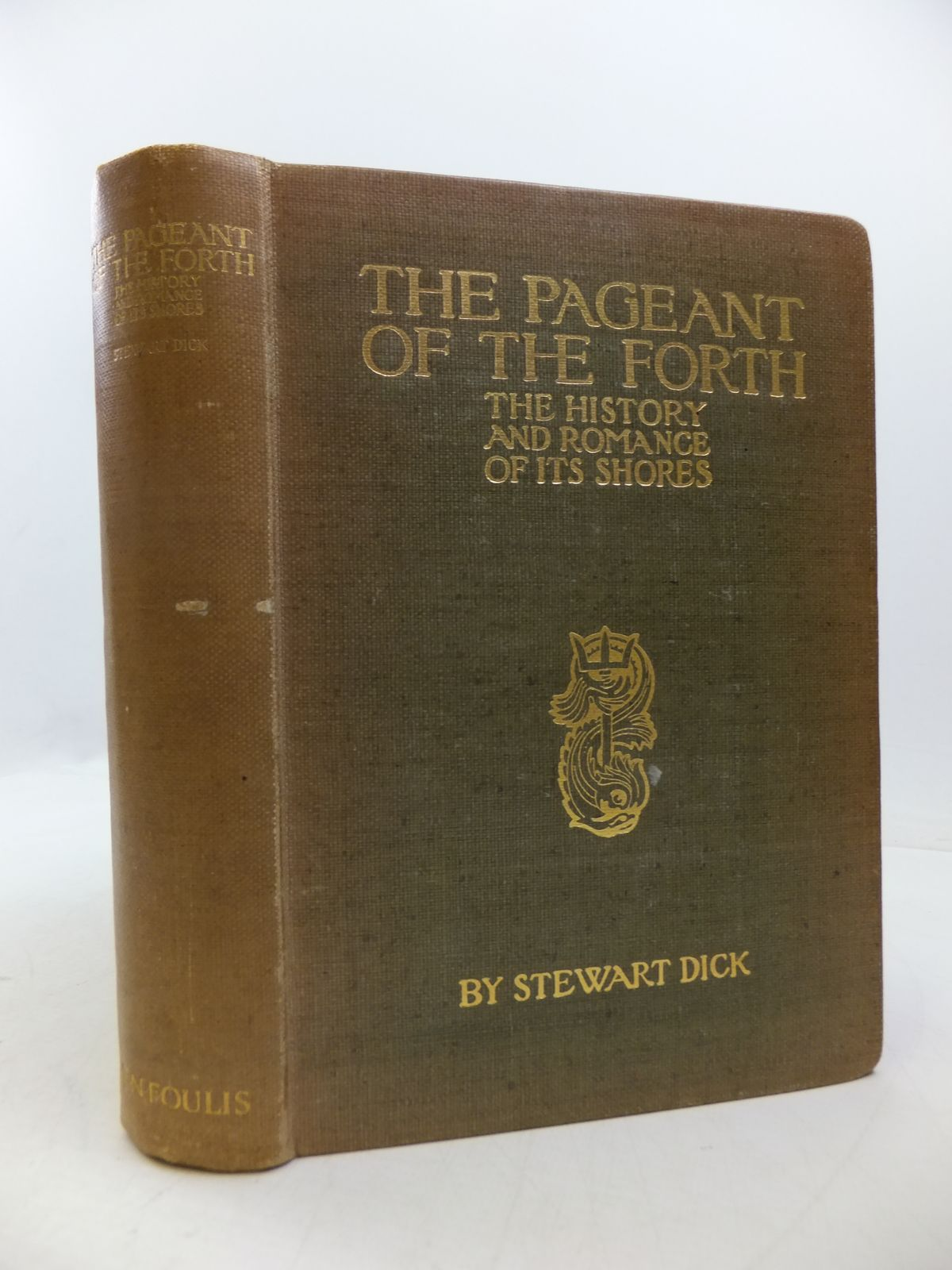 Photo of THE PAGEANT OF THE FORTH written by Dick, Stewart published by T.N. Foulis (STOCK CODE: 1808220)  for sale by Stella & Rose's Books