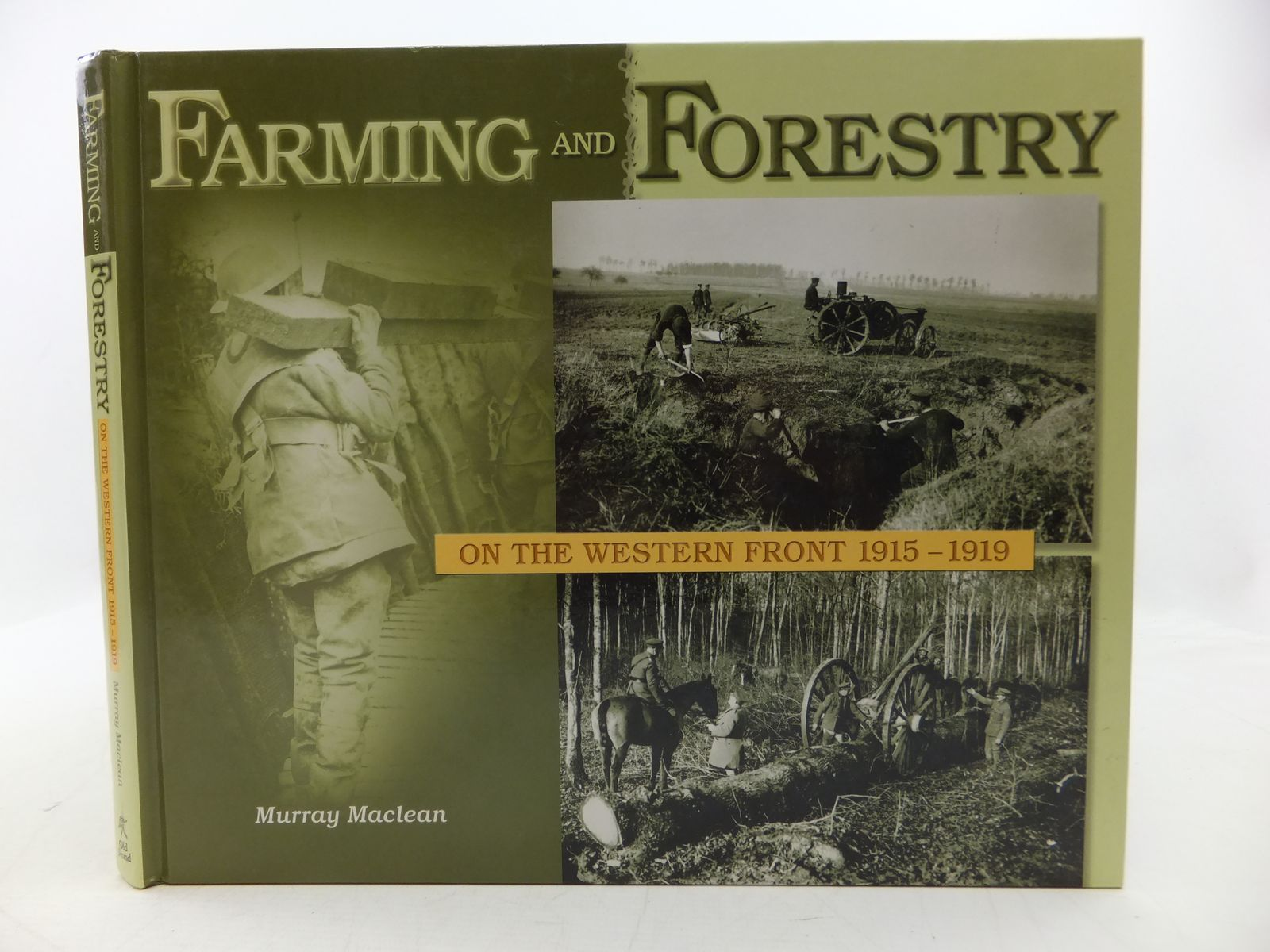 Photo of FARMING AND FORESTRY ON THE WESTERN FRONT 1915-1919 written by Maclean, Murray published by Old Pond Publishing (STOCK CODE: 1808362)  for sale by Stella & Rose's Books