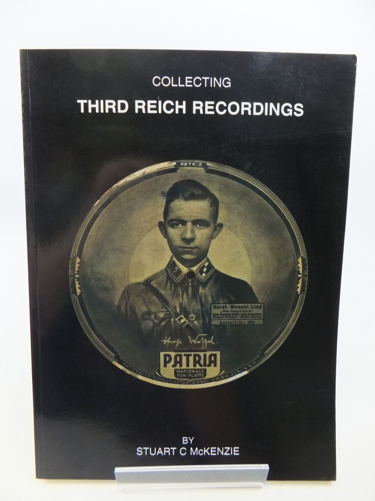 Photo of COLLECTING THIRD REICH RECORDINGS written by McKenzie, Stuart C. published by Ulric Publishing (STOCK CODE: 1808401)  for sale by Stella & Rose's Books