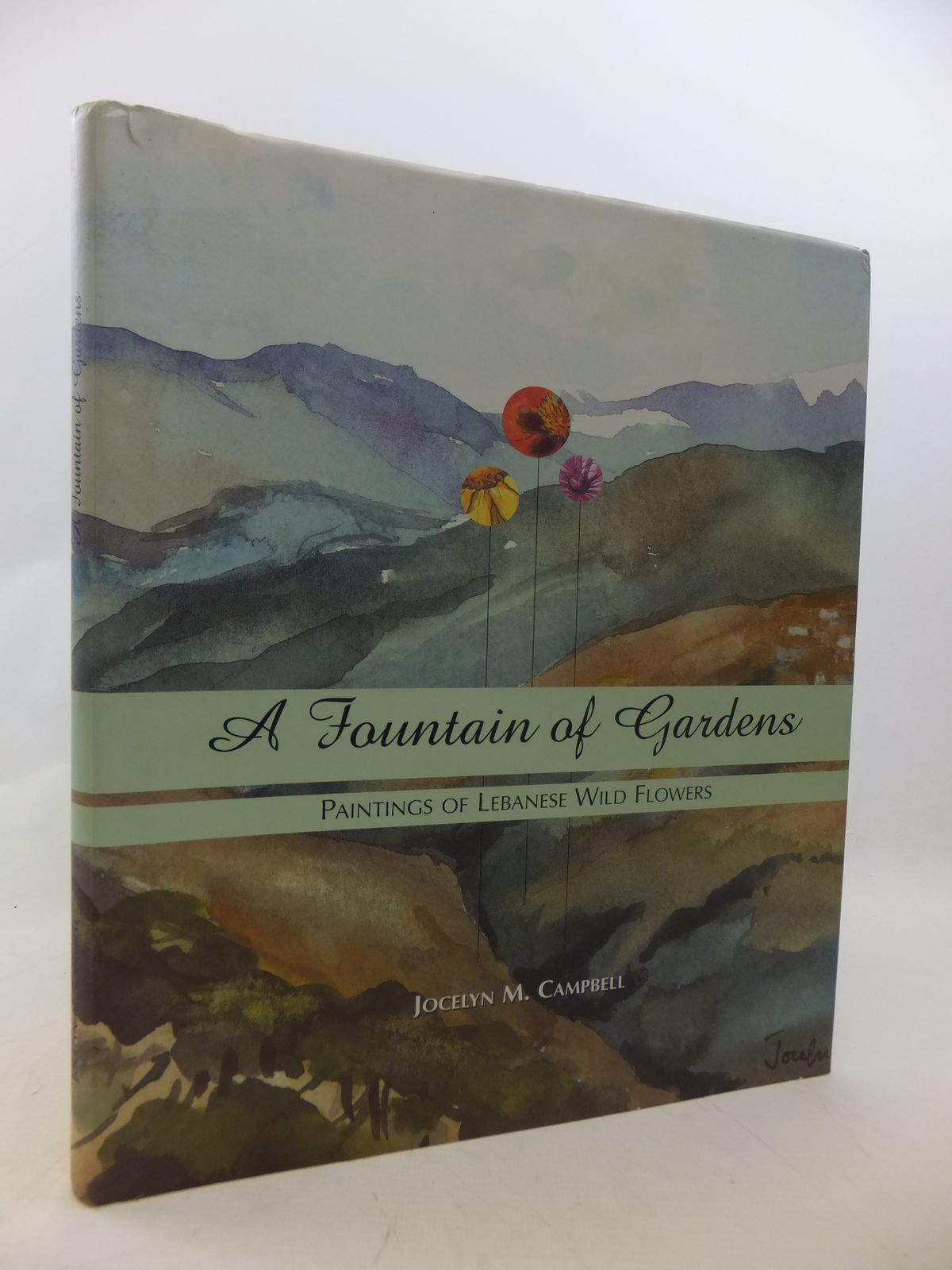 Photo of A FOUNTAIN OF GARDENS: PAINTINGS OF LEBANESE WILD FLOWERS written by Campbell, Jocelyn M. published by Editions Dar An-Nahar (STOCK CODE: 1809021)  for sale by Stella & Rose's Books