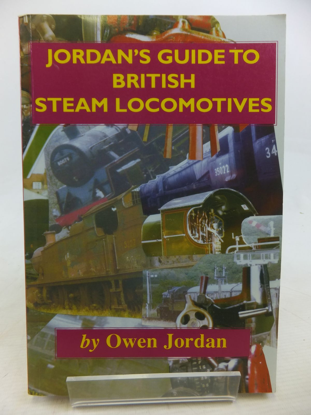 Photo of JORDAN'S GUIDE TO BRITISH STEAM LOCOMOTIVES written by Jordan, Owen published by The King's England Press (STOCK CODE: 1809715)  for sale by Stella & Rose's Books