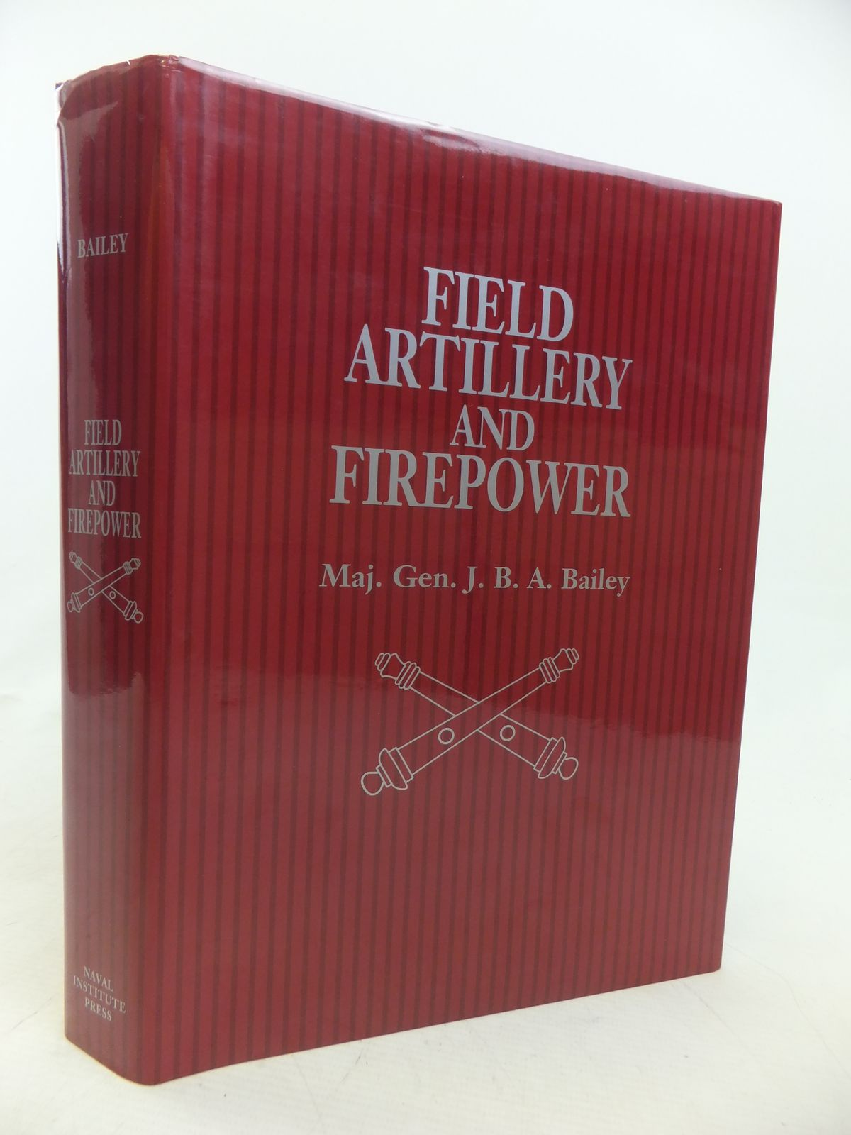 Photo of FIELD ARTILLERY AND FIREPOWER written by Bailey, J.B.A. published by Naval Institute Press (STOCK CODE: 1809756)  for sale by Stella & Rose's Books