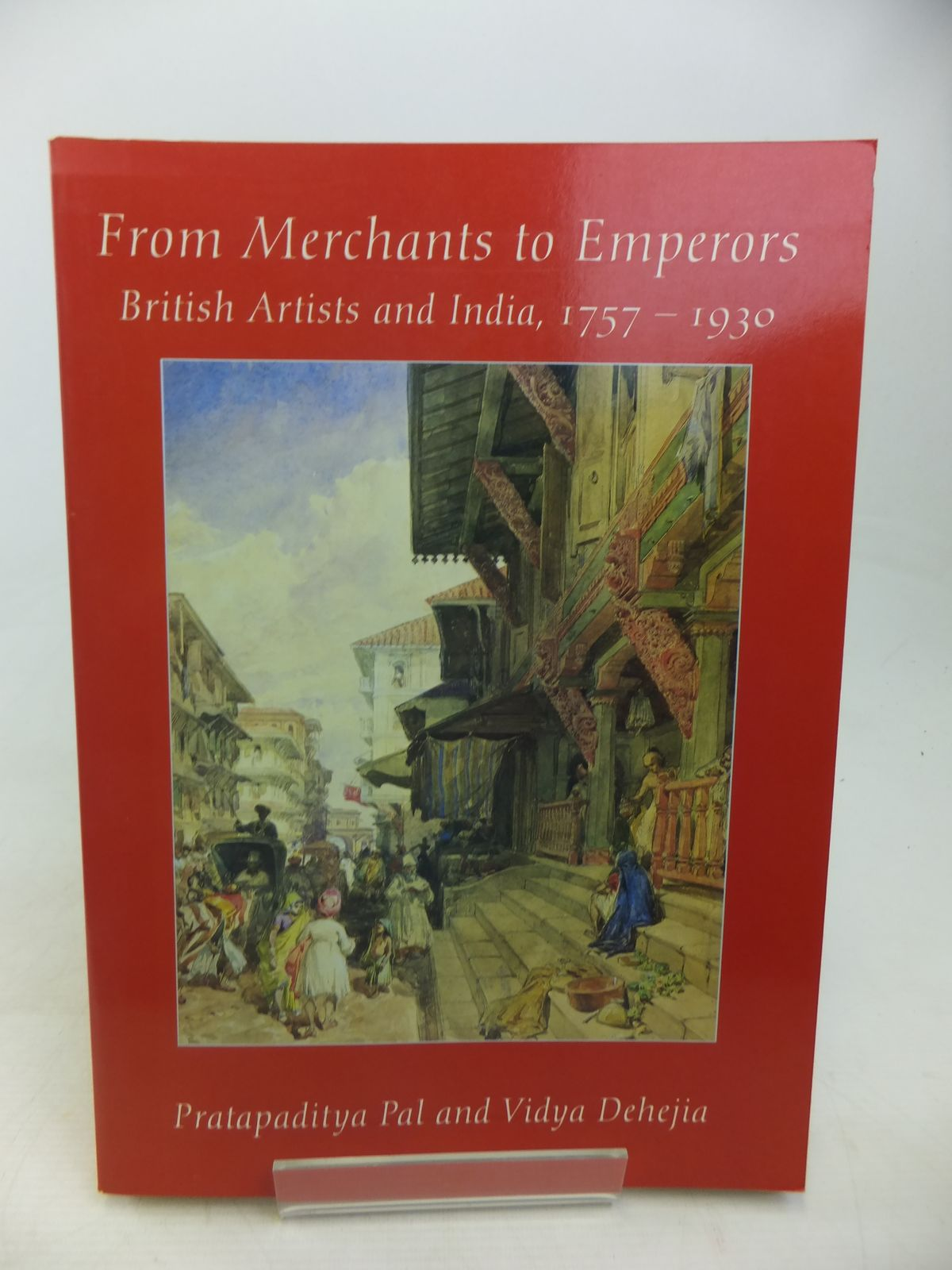 Photo of FROM MERCHANTS TO EMPERORS BRITISH ARTISTS AND INDIA 1757-1930 written by Pal, Pratapaditya<br />Dehejia, Vidya published by Cornell University Press (STOCK CODE: 1809764)  for sale by Stella & Rose's Books