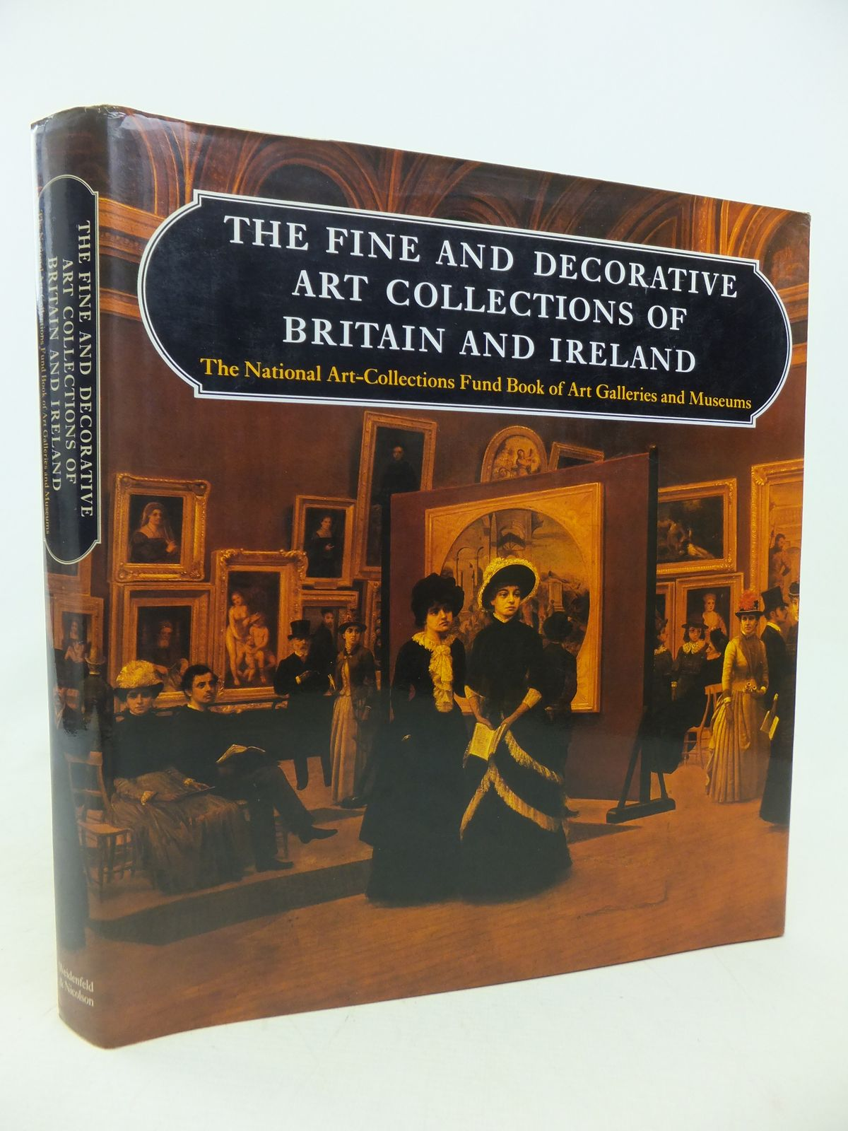 Photo of THE FINE AND DECORATIVE ART COLLECTIONS OF BRITAIN AND IRELAND written by Chappell, Jeannie<br />Gere, Charlotte published by Weidenfeld and Nicolson (STOCK CODE: 1809767)  for sale by Stella & Rose's Books
