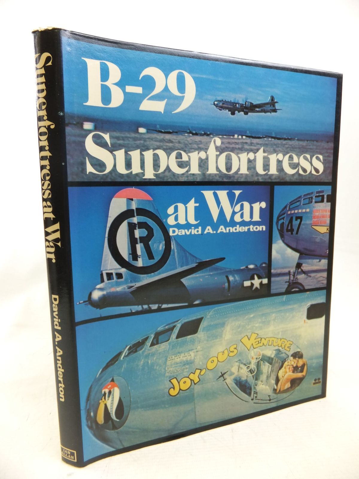 Photo of B-29 SUPERFORTRESS AT WAR written by Anderton, David A. published by Ian Allan Ltd. (STOCK CODE: 1810018)  for sale by Stella & Rose's Books