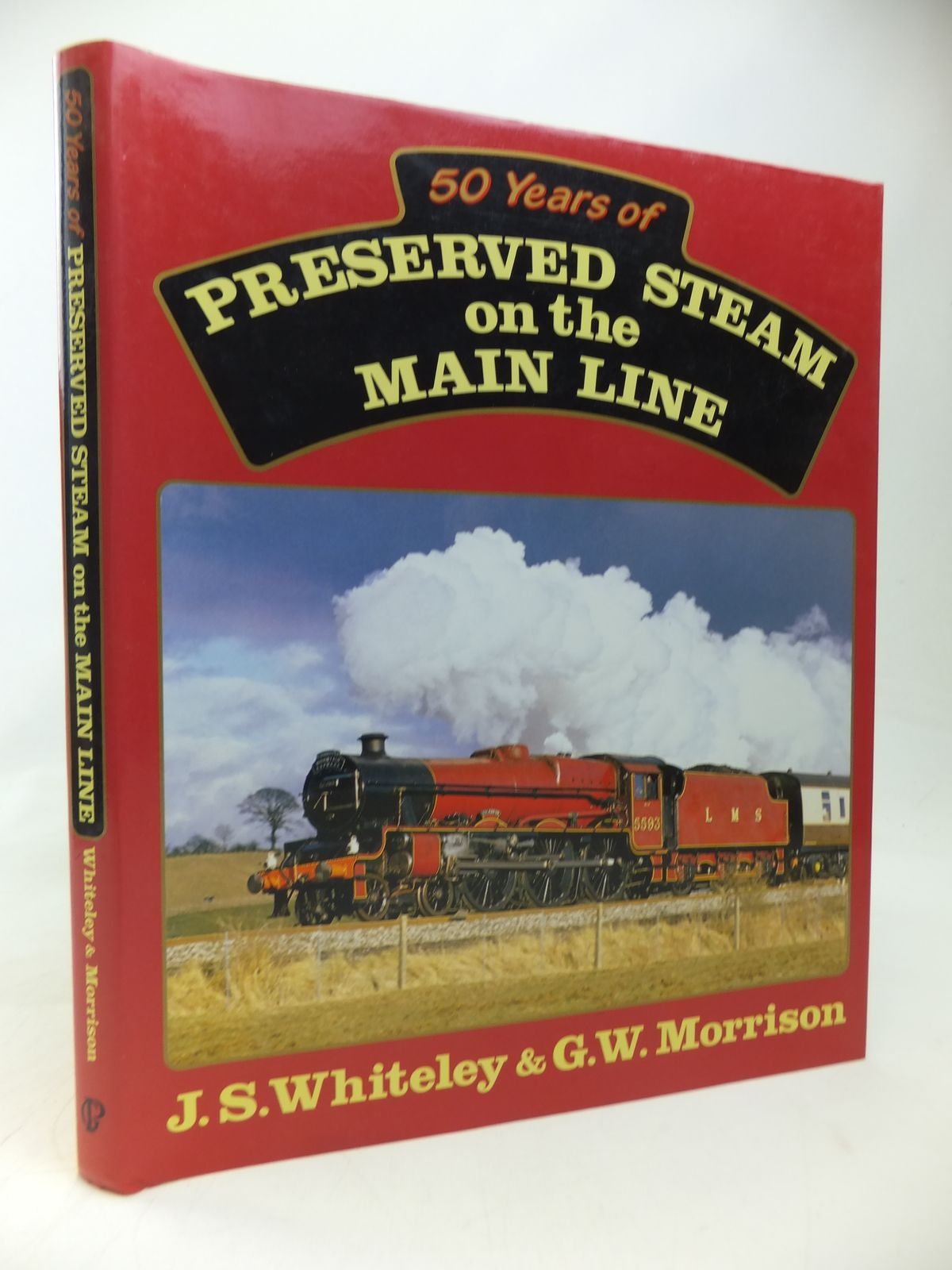 Photo of 50 YEARS OF PRESERVED STEAM ON THE MAIN LINE written by Whiteley, J.S.<br />Morrison, G.W. published by Guild Publishing (STOCK CODE: 1810129)  for sale by Stella & Rose's Books