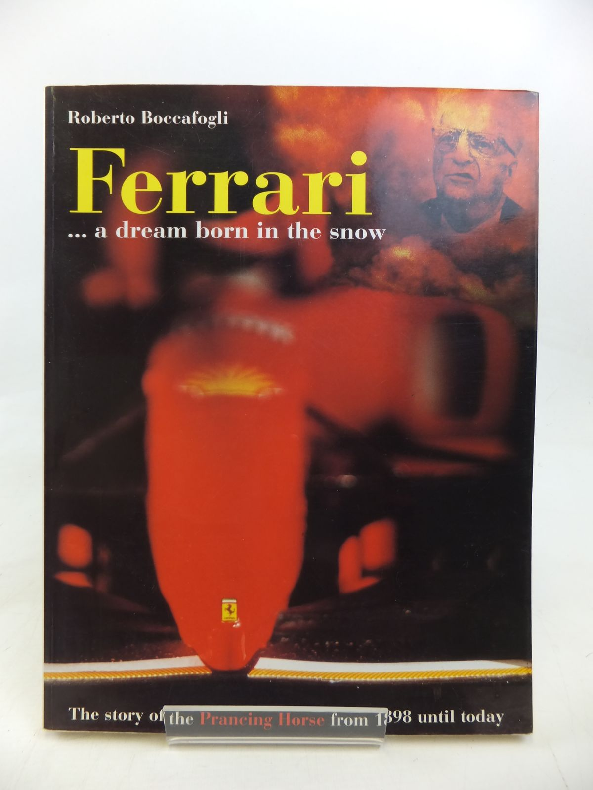 Photo of FERRARI A DREAM BORN IN THE SNOW written by Boccafogli, Roberto<br />Thomas, Julian published by Sep Editrice (STOCK CODE: 1810161)  for sale by Stella & Rose's Books