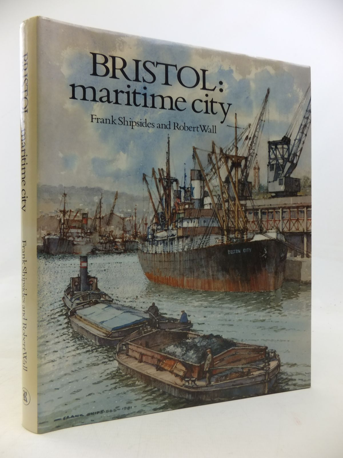 Photo of BRISTOL MARITIME CITY written by Wall, Robert illustrated by Shipsides, Frank published by Redcliffe Press Ltd. (STOCK CODE: 1810292)  for sale by Stella & Rose's Books