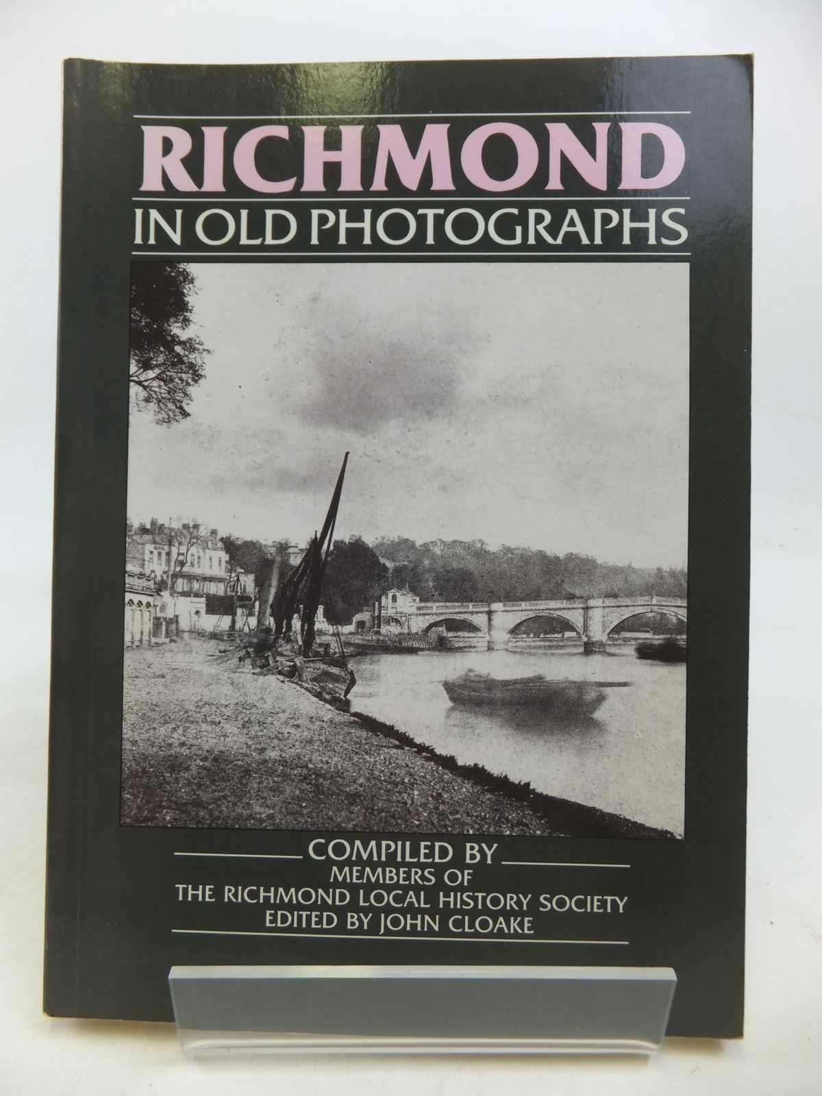 Photo of RICHMOND IN OLD PHOTOGRAPHS written by Cloake, John published by Alan Sutton (STOCK CODE: 1810339)  for sale by Stella & Rose's Books