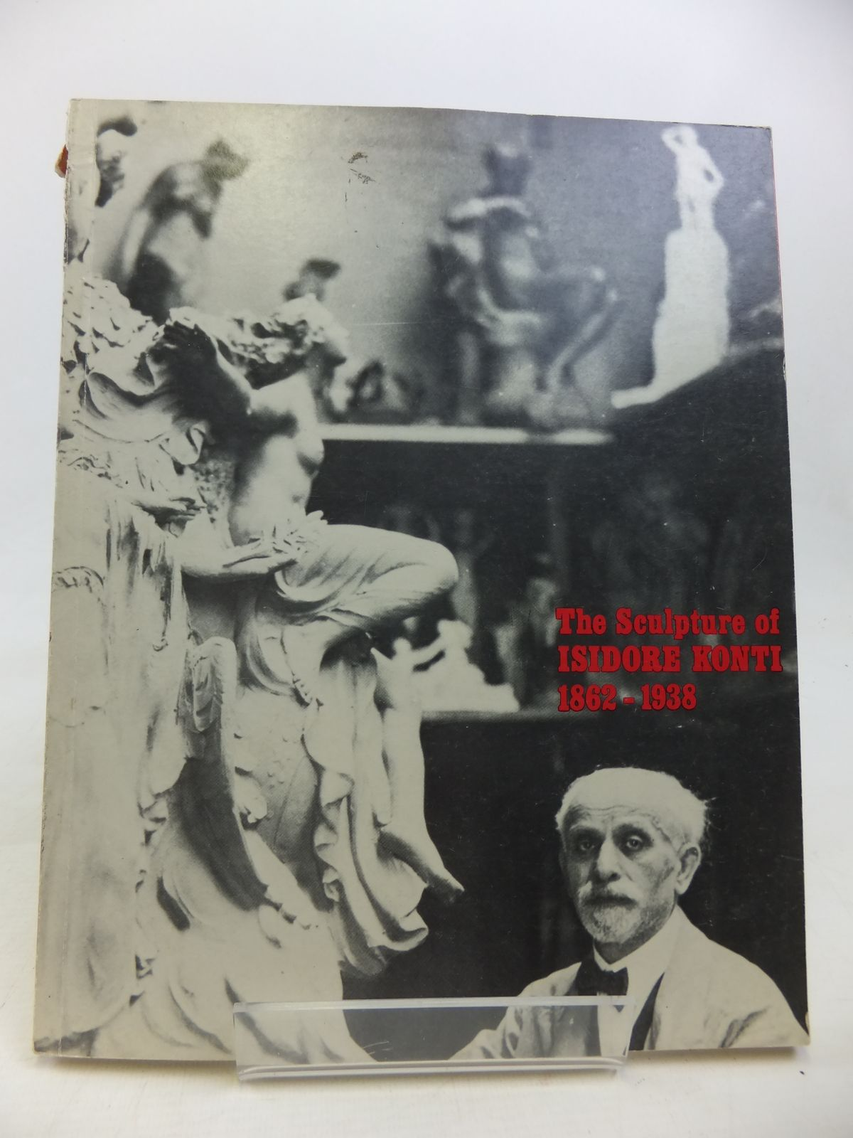 Photo of THE SCULPTURE OF ISIDORE KONTI 1862-1938 illustrated by Konti, Isidore published by The Hudson River Museum (STOCK CODE: 1810453)  for sale by Stella & Rose's Books