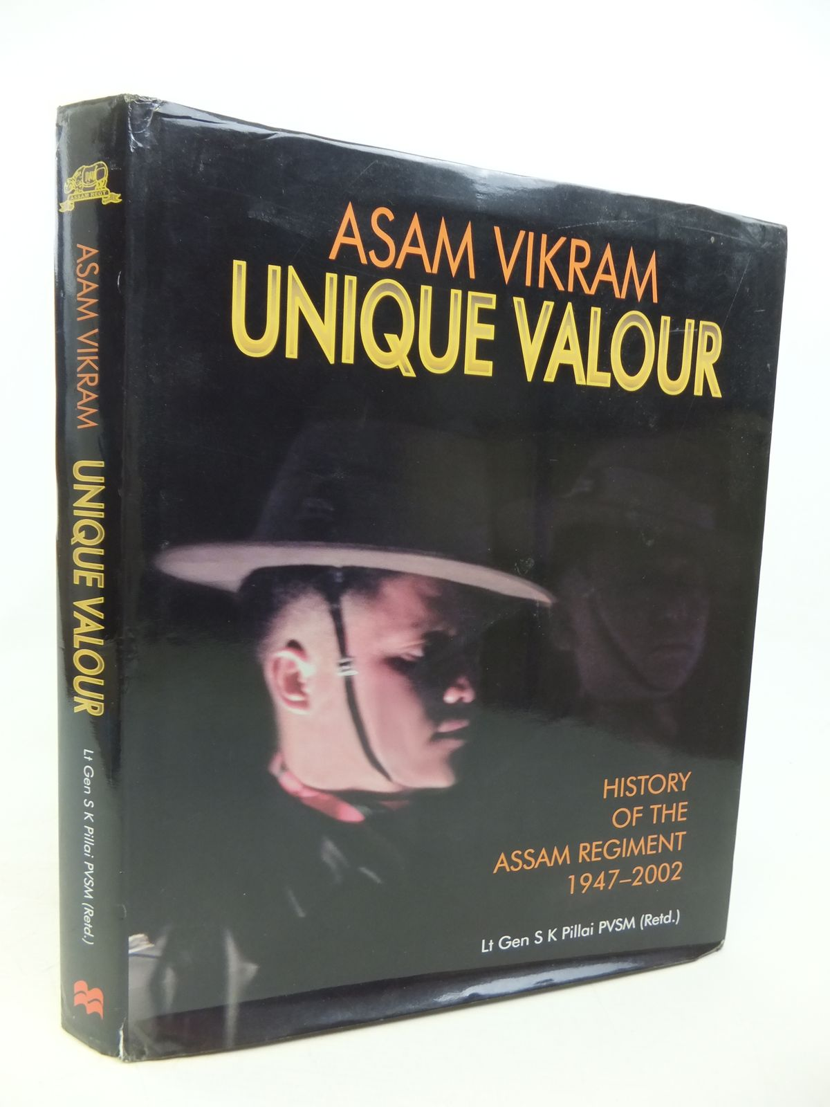 Photo of ASAM VICKRAM UNIQUE VALOUR: HISTORY OF THE ASSAM REGIMENT 1947-2002 written by Pillai, S.K. published by MacMillan (STOCK CODE: 1810527)  for sale by Stella & Rose's Books