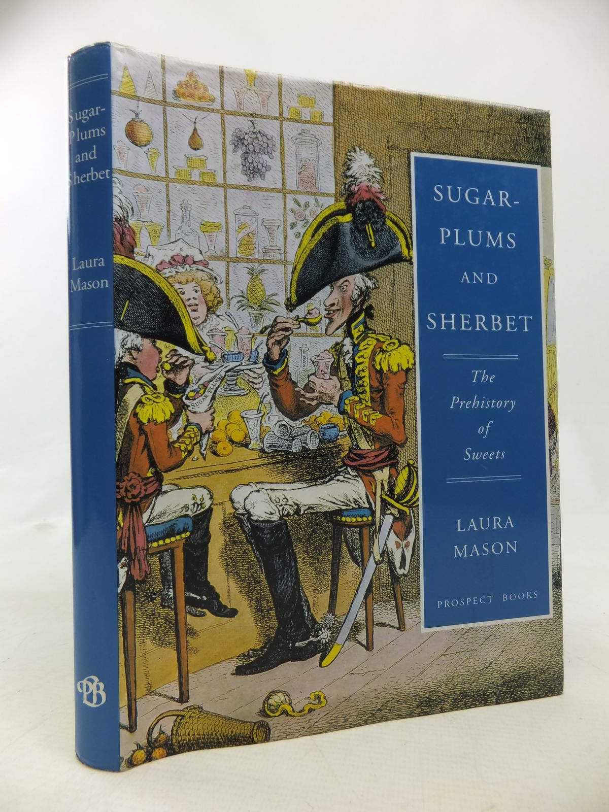 Photo of SUGAR-PLUMS AND SHERBET THE PREHISTORY OF SWEETS written by Mason, Laura published by Prospect Books (STOCK CODE: 1810624)  for sale by Stella & Rose's Books